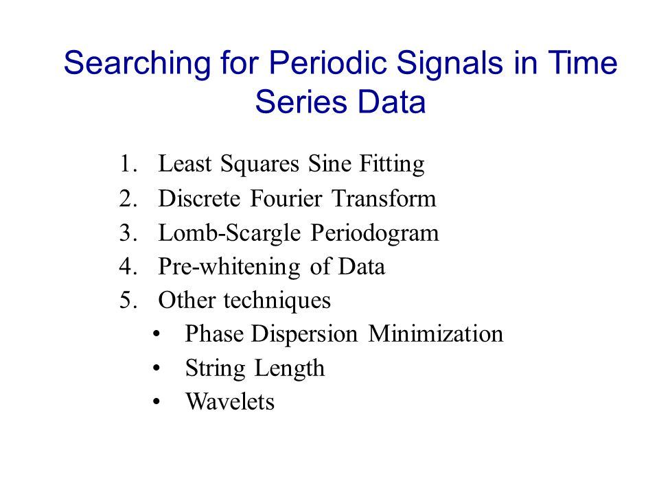 Period Analysis How do you know if you have a periodic signal in your data? What is the period?