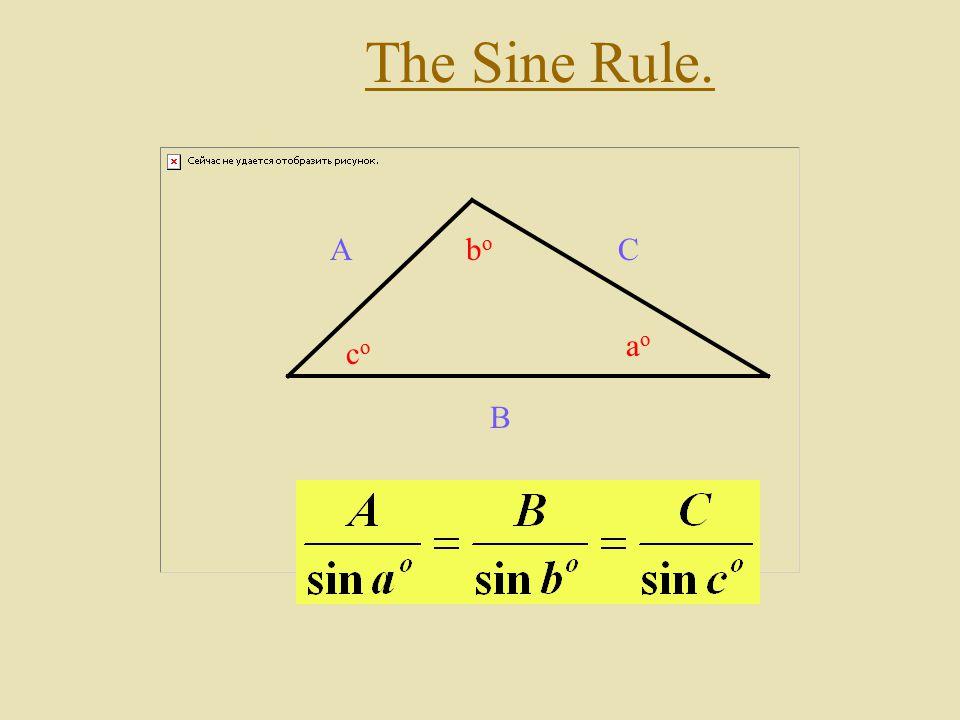 The Sine Rule. A B C aoao bobo coco