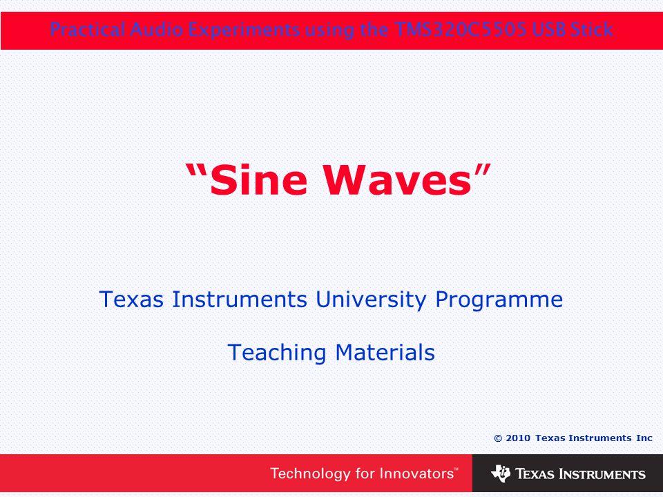 Chapter 4 - Slide 2 © 2010 Texas Instruments Inc Sine Waves