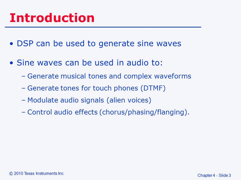 Chapter 4 - Slide 14 © 2010 Texas Instruments Inc C Code Implementation