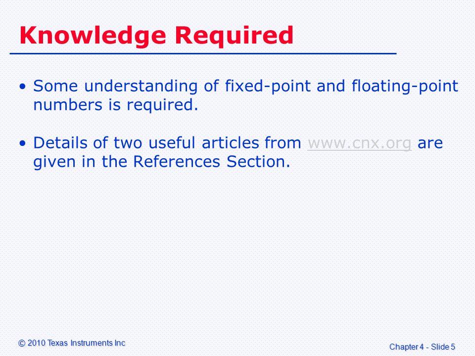 Chapter 4 - Slide 16 © 2010 Texas Instruments Inc Introducing DSPLIB