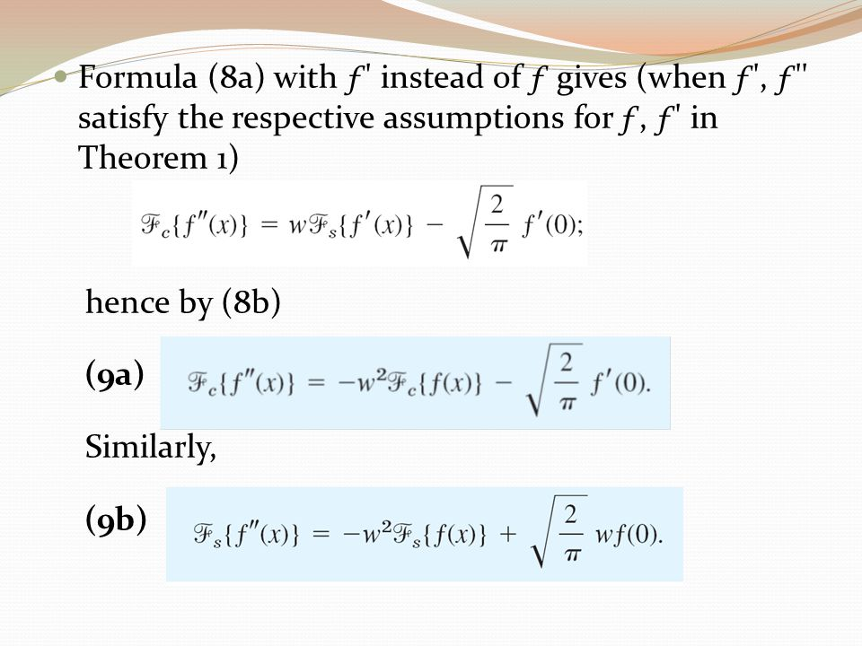 Formula (8a) with ƒ' instead of ƒ gives (when ƒ', ƒ'' satisfy the respective assumptions for ƒ, ƒ' in Theorem 1) hence by (8b) (9a) Similarly, (9b)