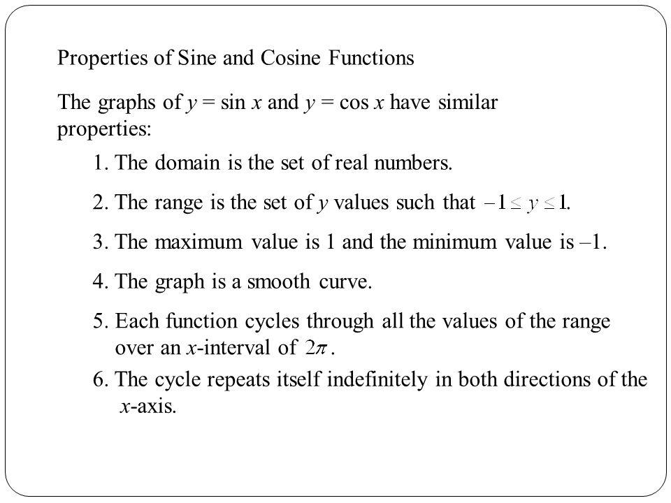 Properties of Sine and Cosine Functions 6.