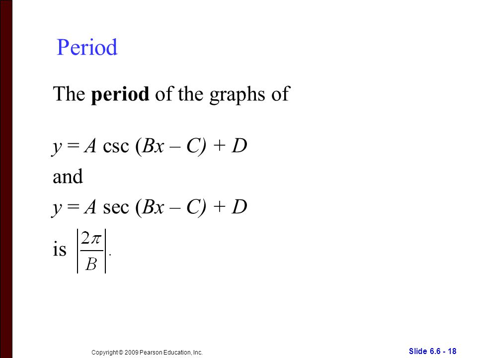 Slide 6.6 - 18 Copyright © 2009 Pearson Education, Inc.