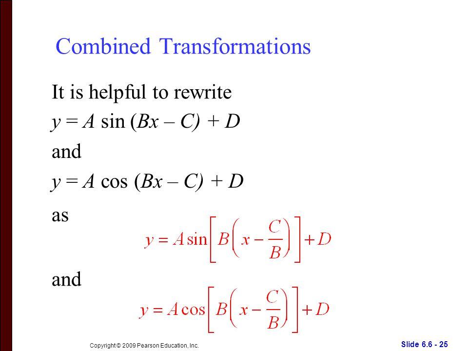 Slide 6.6 - 25 Copyright © 2009 Pearson Education, Inc.