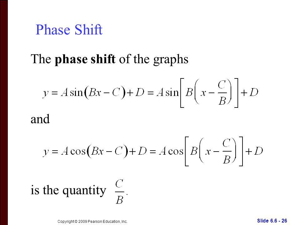 Slide 6.6 - 26 Copyright © 2009 Pearson Education, Inc.