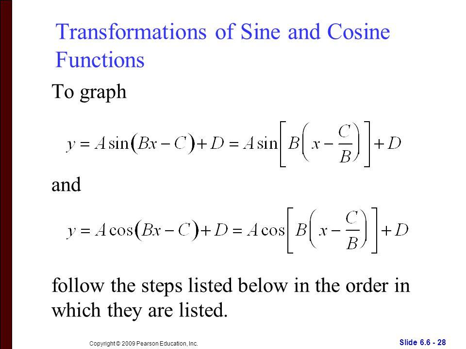 Slide 6.6 - 28 Copyright © 2009 Pearson Education, Inc.