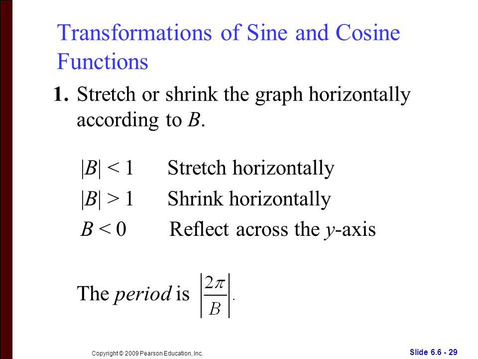 Slide 6.6 - 29 Copyright © 2009 Pearson Education, Inc.