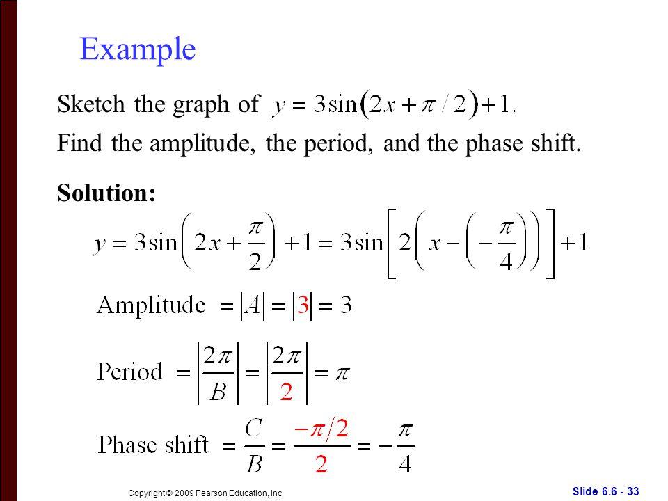 Slide 6.6 - 33 Copyright © 2009 Pearson Education, Inc.