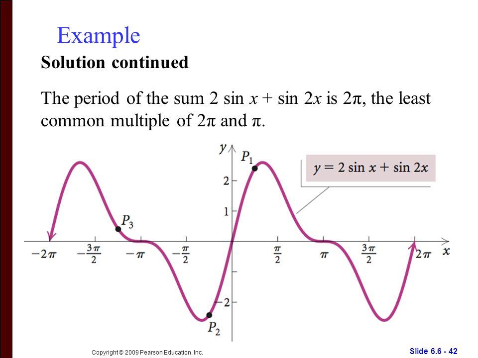 Slide 6.6 - 42 Copyright © 2009 Pearson Education, Inc.