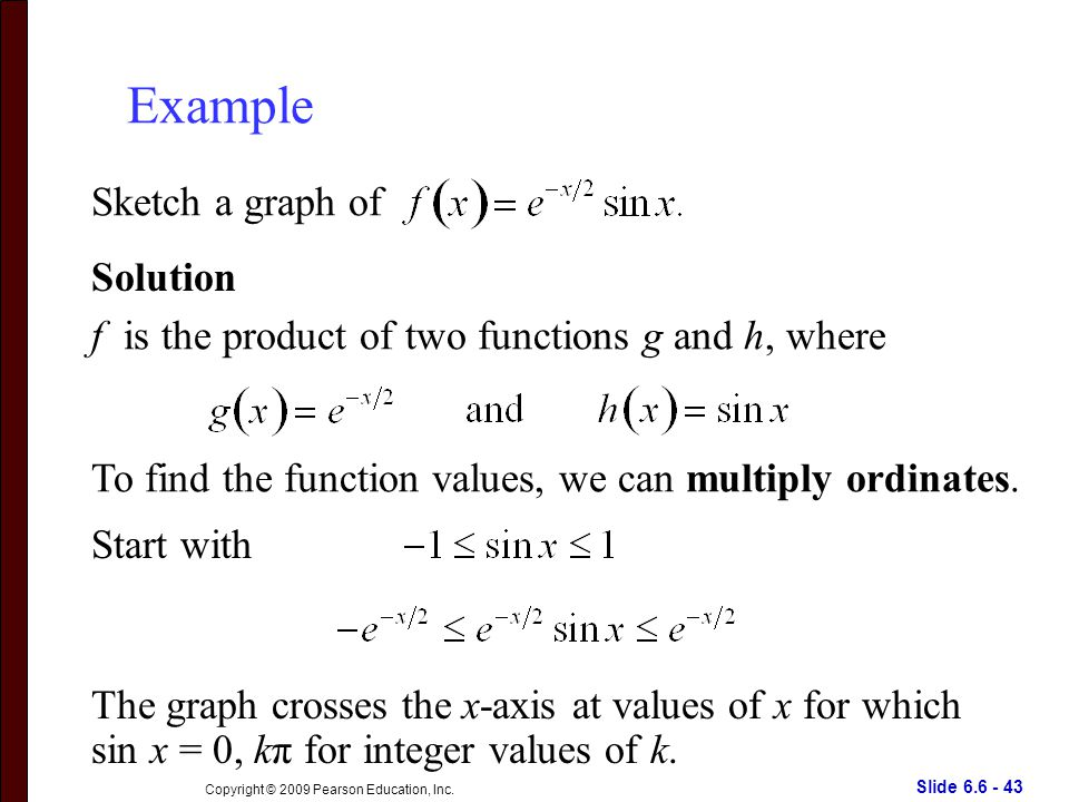 Slide 6.6 - 43 Copyright © 2009 Pearson Education, Inc.