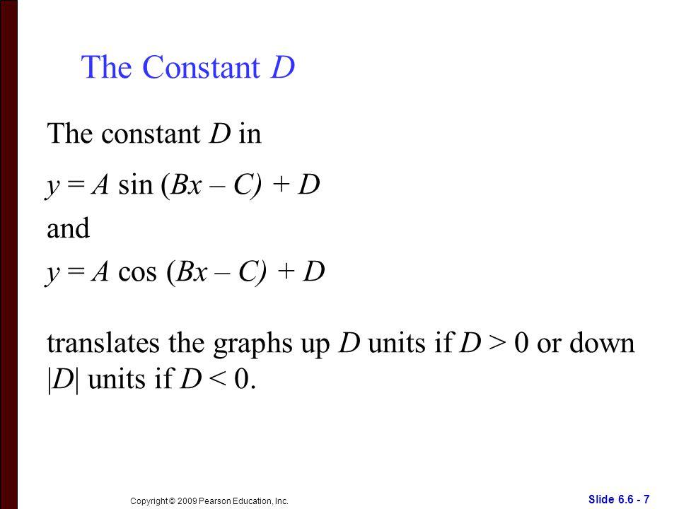 Slide 6.6 - 7 Copyright © 2009 Pearson Education, Inc.