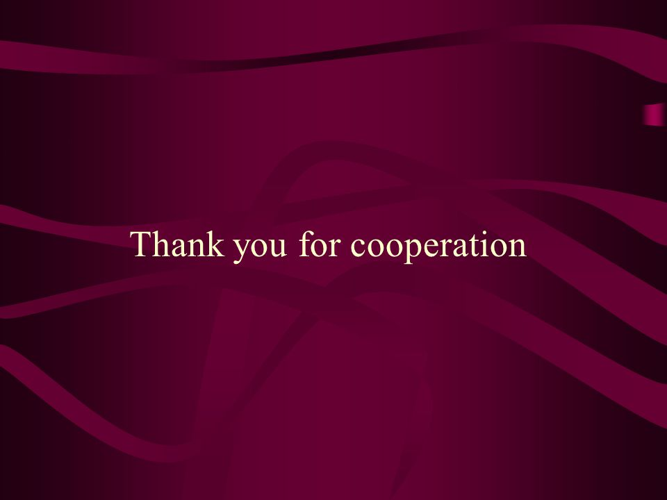 Thank you for cooperation