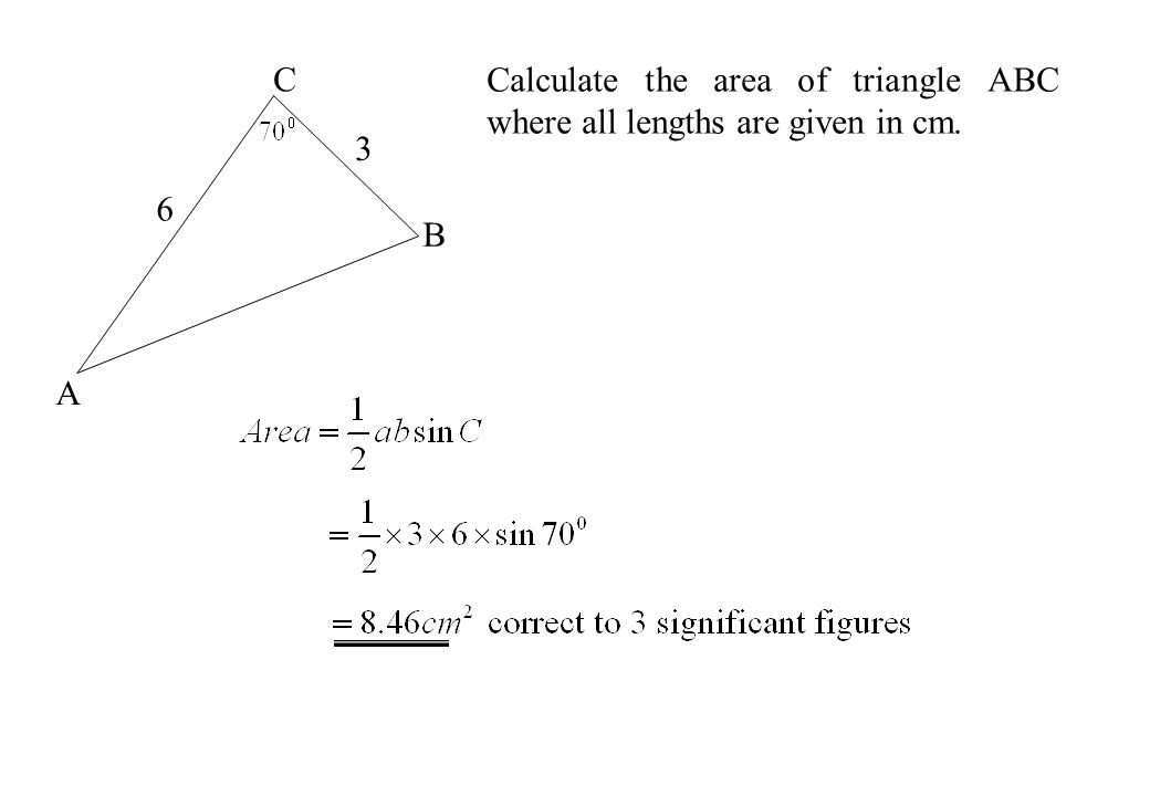 Calculate the area of triangle ABC where all lengths are given in cm. A B C 6 3