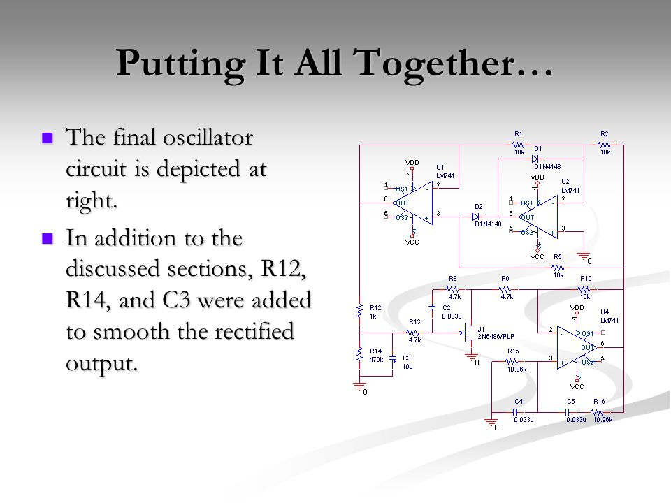 Putting It All Together… The final oscillator circuit is depicted at right.