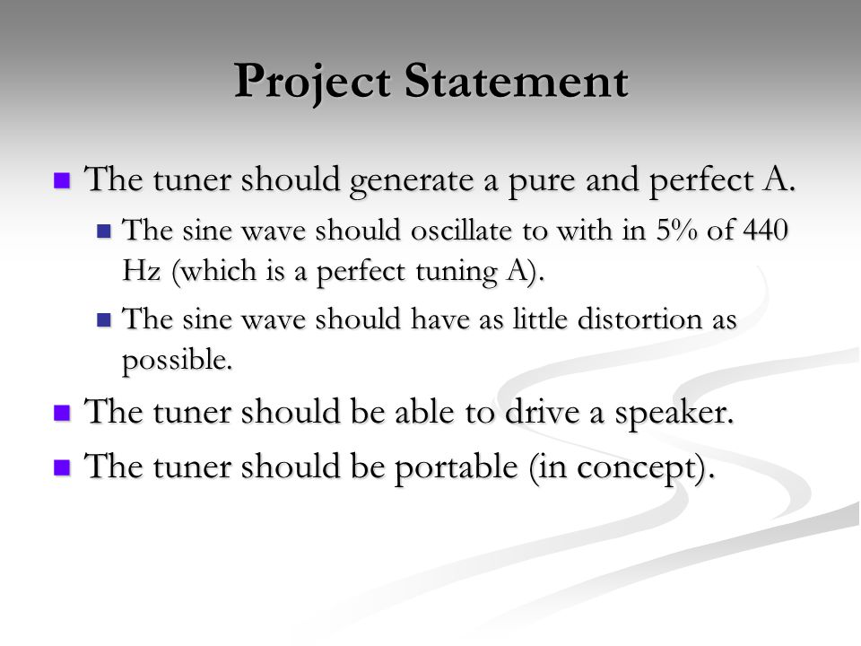 Project Statement The tuner should generate a pure and perfect A.