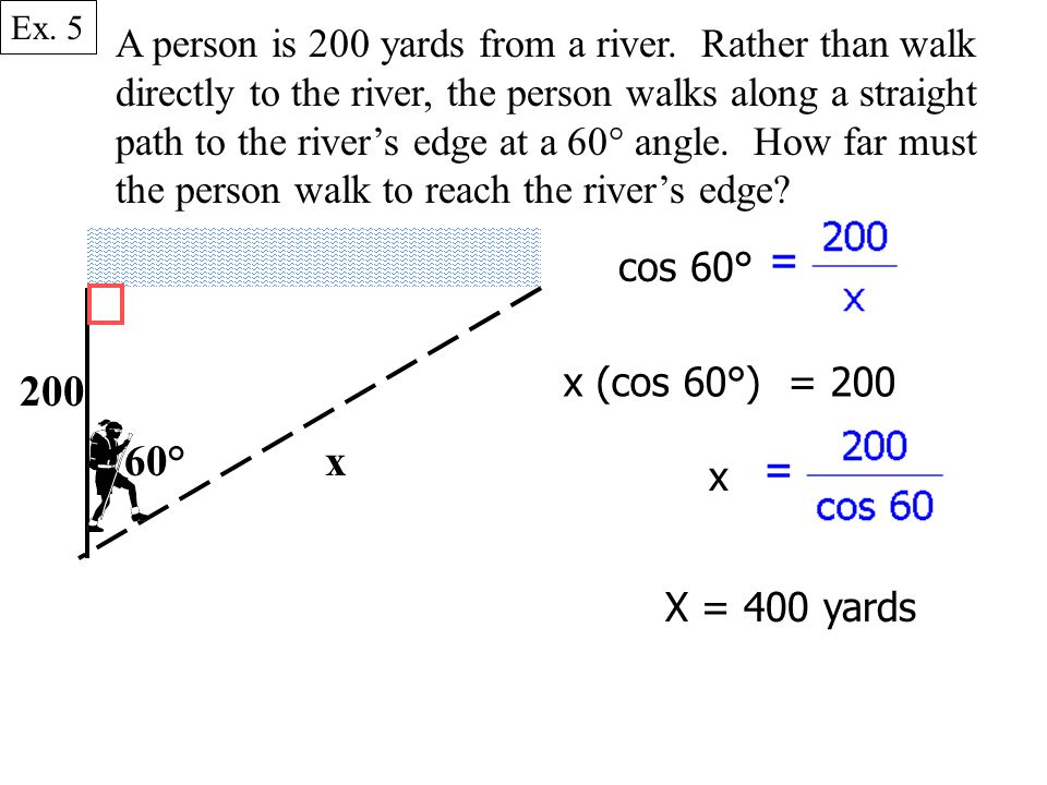 A person is 200 yards from a river.
