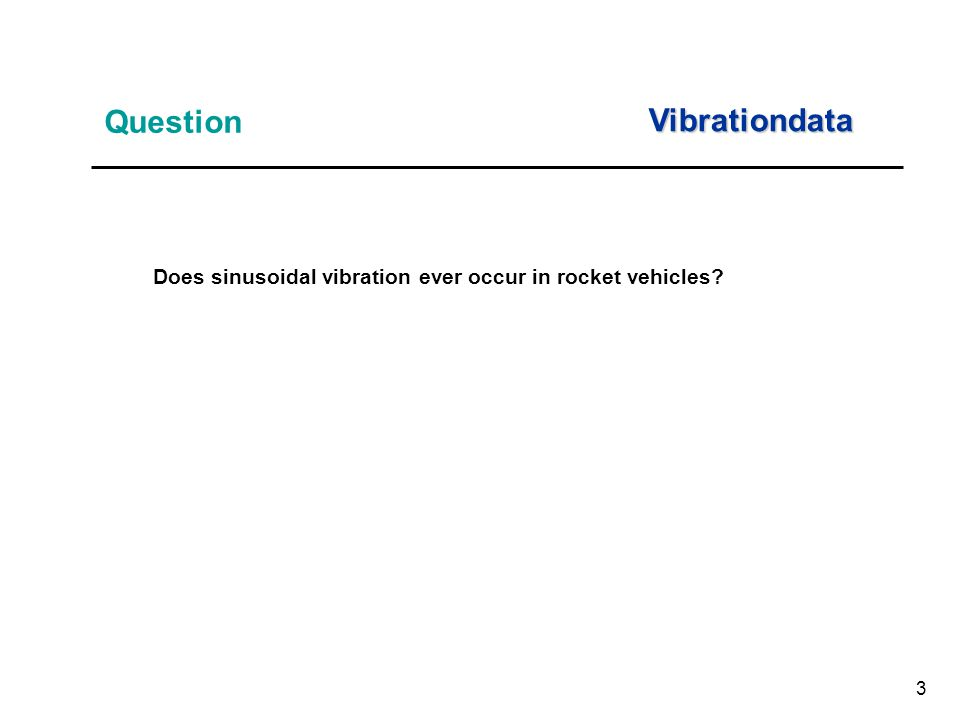 3 Question Does sinusoidal vibration ever occur in rocket vehicles Vibrationdata