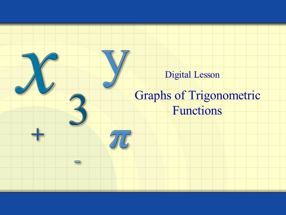 Graphs of Trigonometric Functions Digital Lesson
