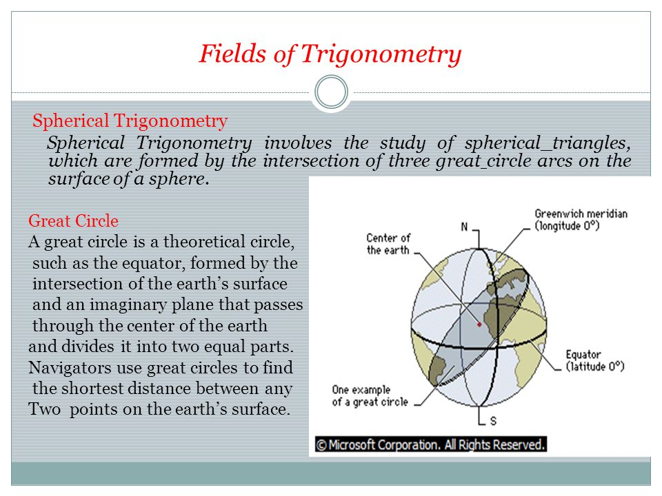 Fields of Trigonometry Plane Trigonometry In many applications of trigonometry the essential problem is the solution of triangles.