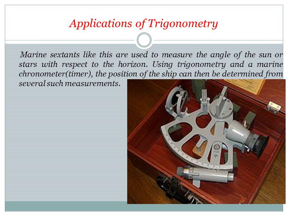Applications of Trigonometry.