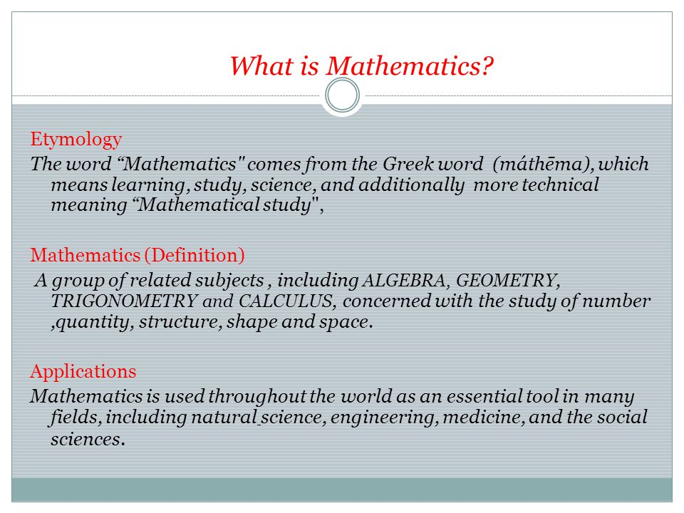 Trigonometry and Applications Fields of discussion What is Mathematics.
