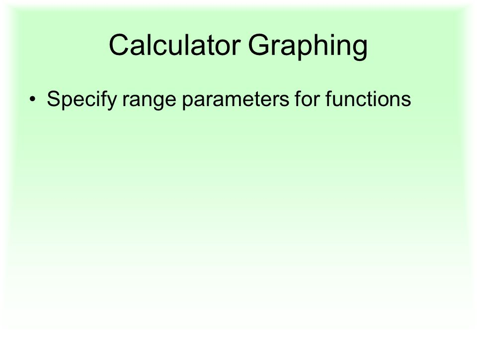 Calculator Graphing Specify range parameters for functions