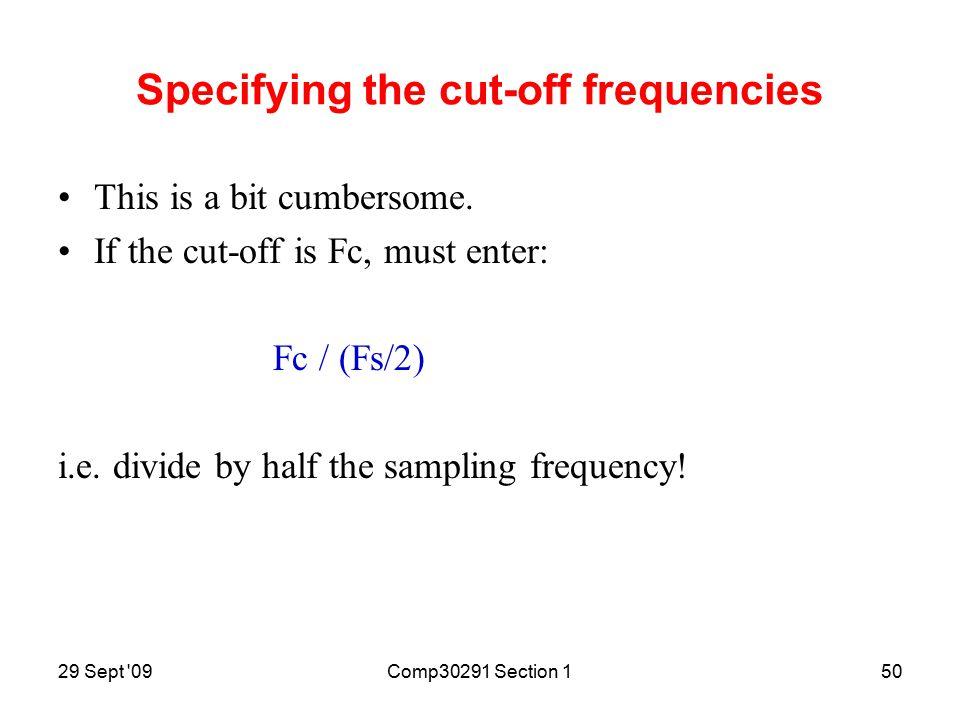 29 Sept 09Comp30291 Section 149 [a,b] = butter(n, fc/(Fs/2), 'high'); % High-pass Butt IIR.