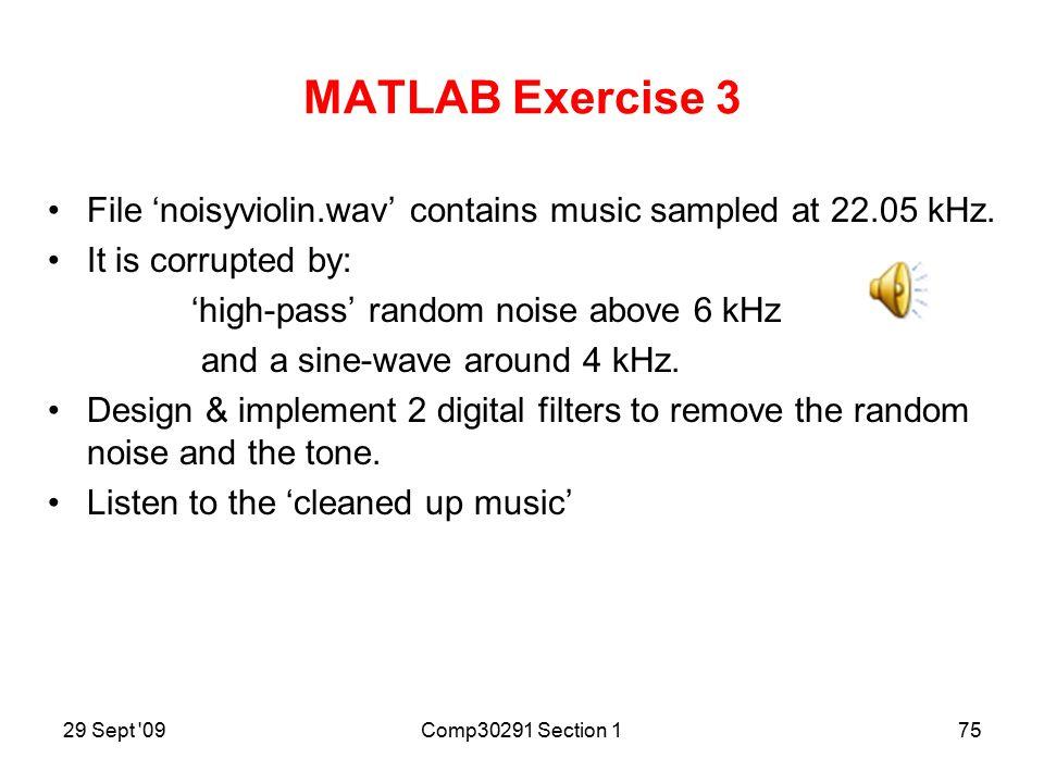 29 Sept 09Comp30291 Section 174 MATLAB Exercise 1: Modulation Generate 320 samples of a 50 Hz sine wave sampled at 8kHz & multiply this by a 1kHz sine-wave sampled at 8kHz.