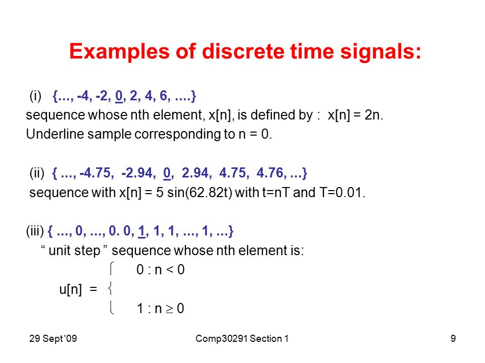 29 Sept 09Comp30291 Section 18 Discrete-time signal Exists only at discrete points in time.