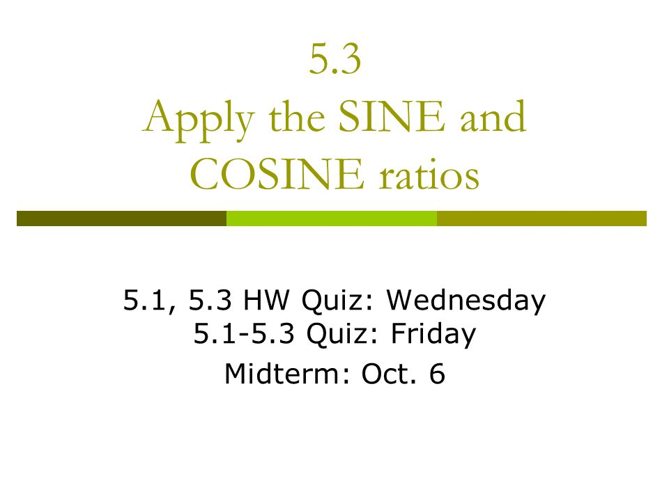 Sine and Cosine Ratios  Are trigonometric ratios for acute angles that involve the lengths of a leg and the hypotenuse of a right triangle.