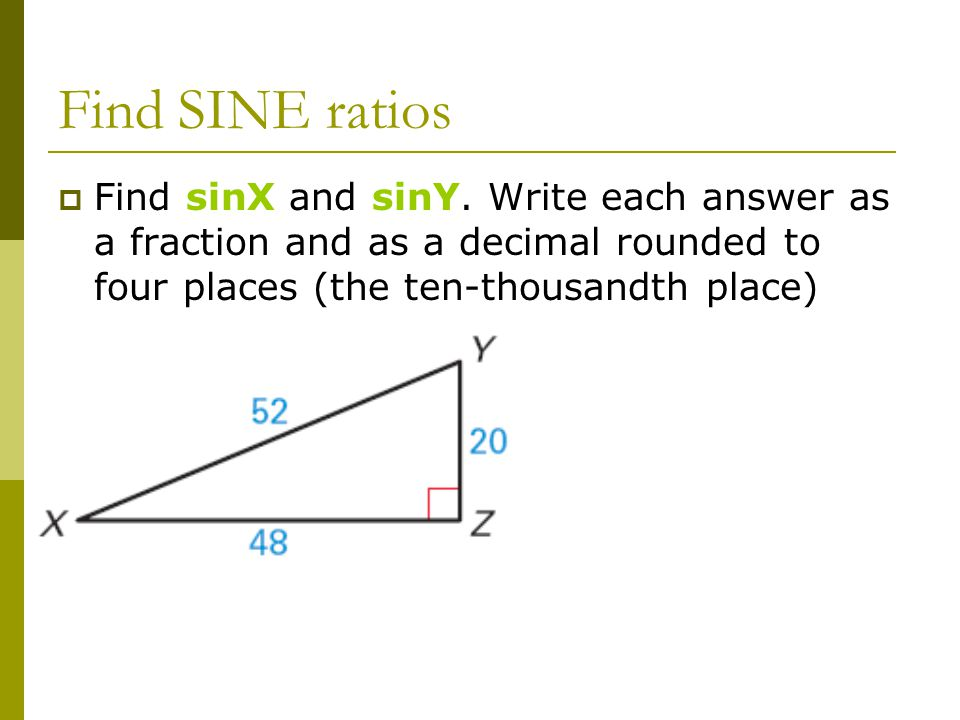 Find SINE ratios  Find sinX and sinY.