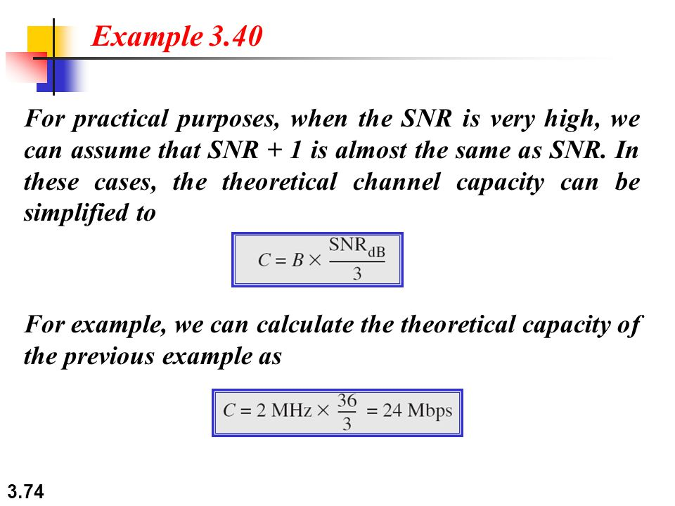 3.74 For practical purposes, when the SNR is very high, we can assume that SNR + 1 is almost the same as SNR. In these cases, the theoretical channel