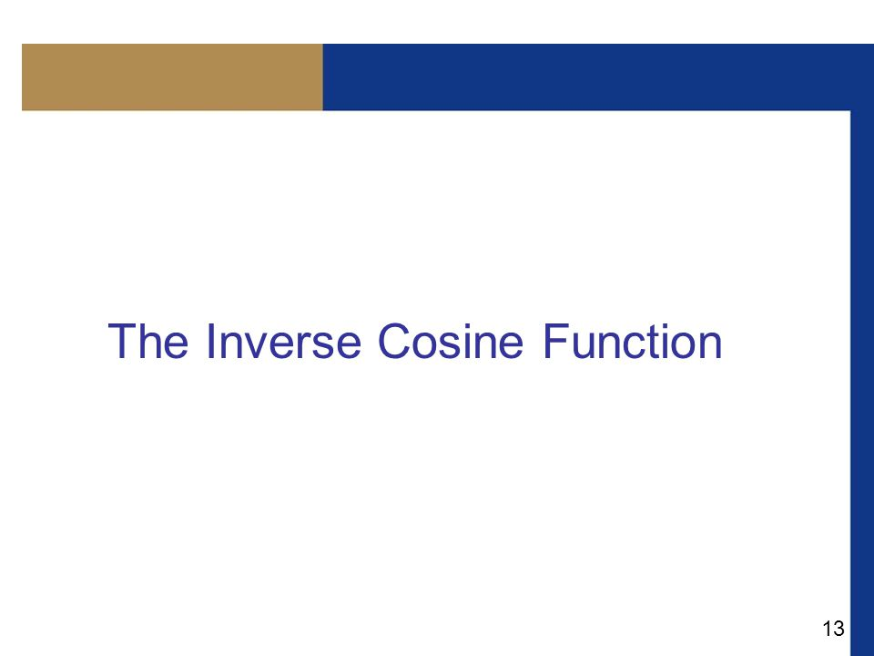13 The Inverse Cosine Function
