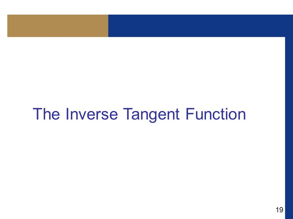 19 The Inverse Tangent Function
