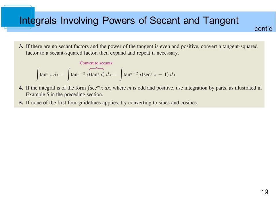 19 Integrals Involving Powers of Secant and Tangent cont'd