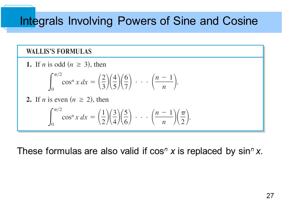 27 These formulas are also valid if cos n x is replaced by sin n x.