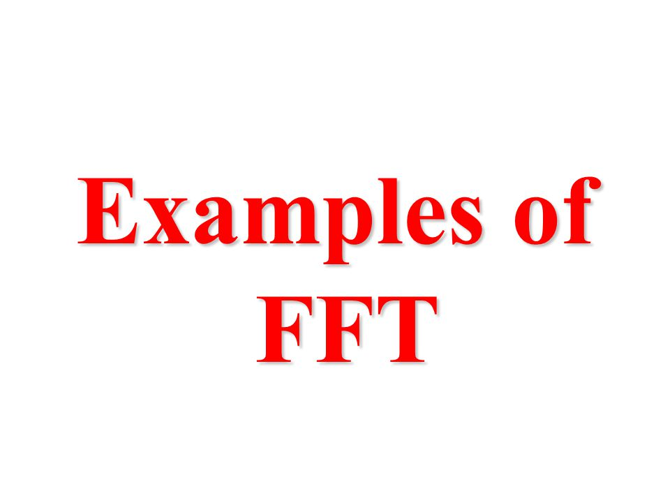 Examples of FFT