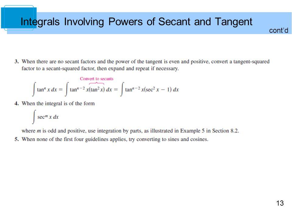 13 Integrals Involving Powers of Secant and Tangent cont'd