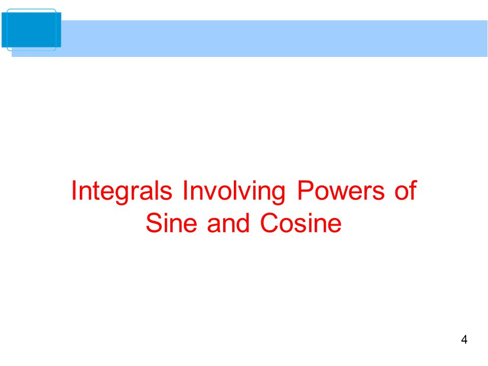 4 Integrals Involving Powers of Sine and Cosine