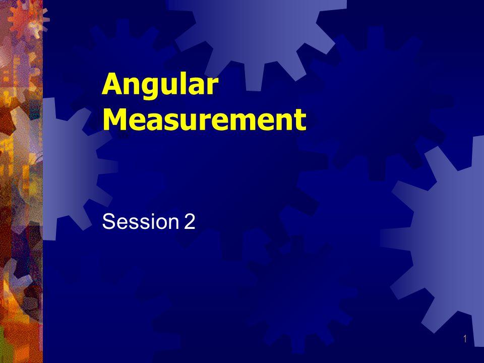 1 Angular Measurement Session 2