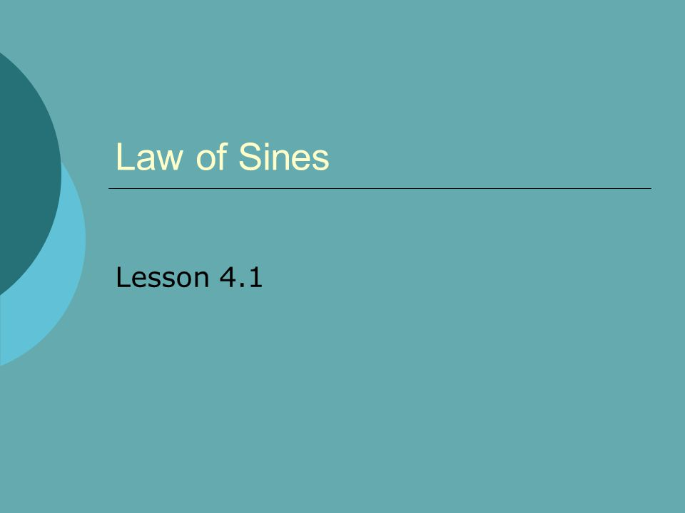 Law of Sines Lesson 4.1