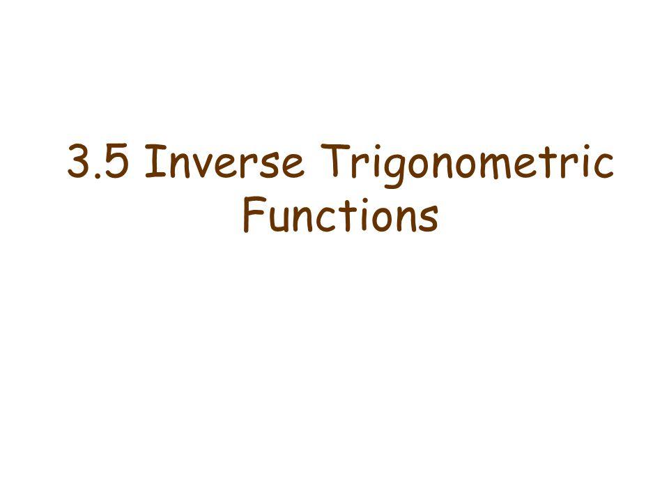 3.5 Inverse Trigonometric Functions