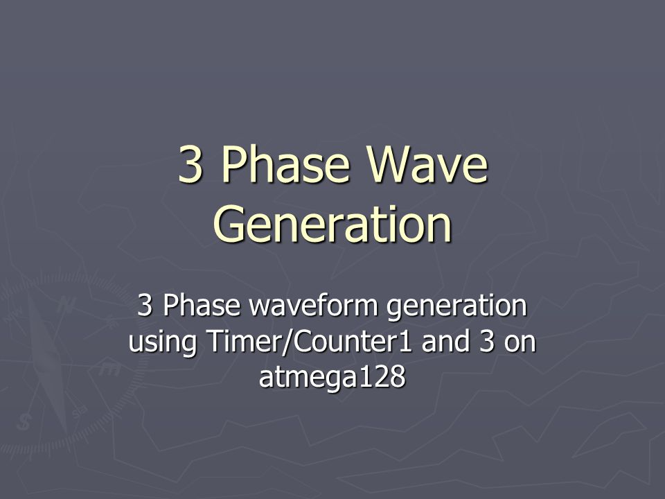 3 Phase Wave Generation 3 Phase waveform generation using Timer/Counter1 and 3 on atmega128