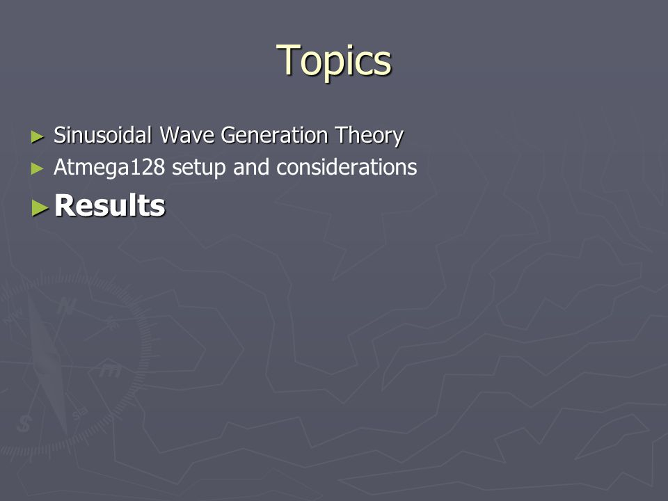 Topics ► Sinusoidal Wave Generation Theory ► ► Atmega128 setup and considerations ► Results