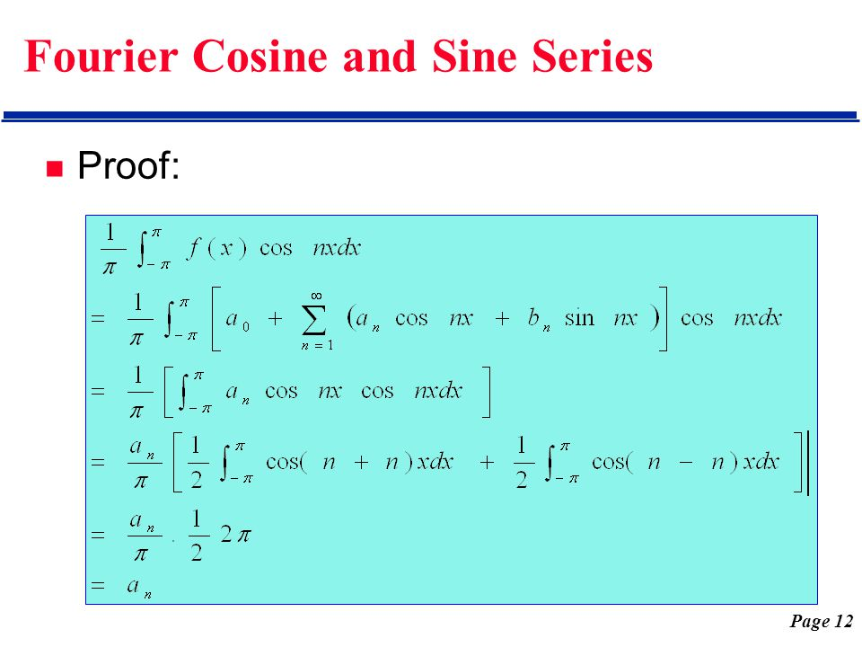 Page 12 Fourier Cosine and Sine Series Proof: