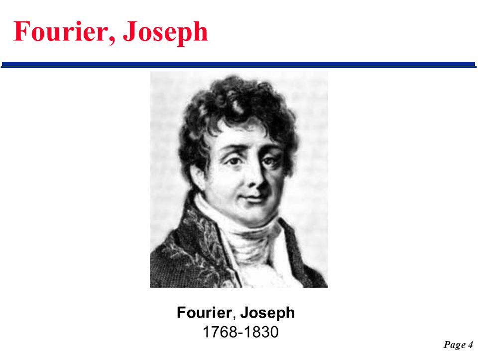 Page 5 Fourier, Joseph In 1807, Fourier submitted a paper to the Academy of Sciences of Paris.