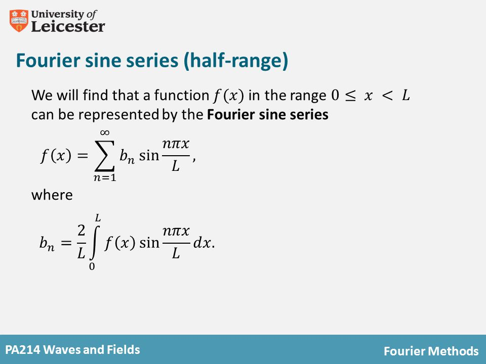 PA214 Waves and Fields Fourier Methods How does this work .