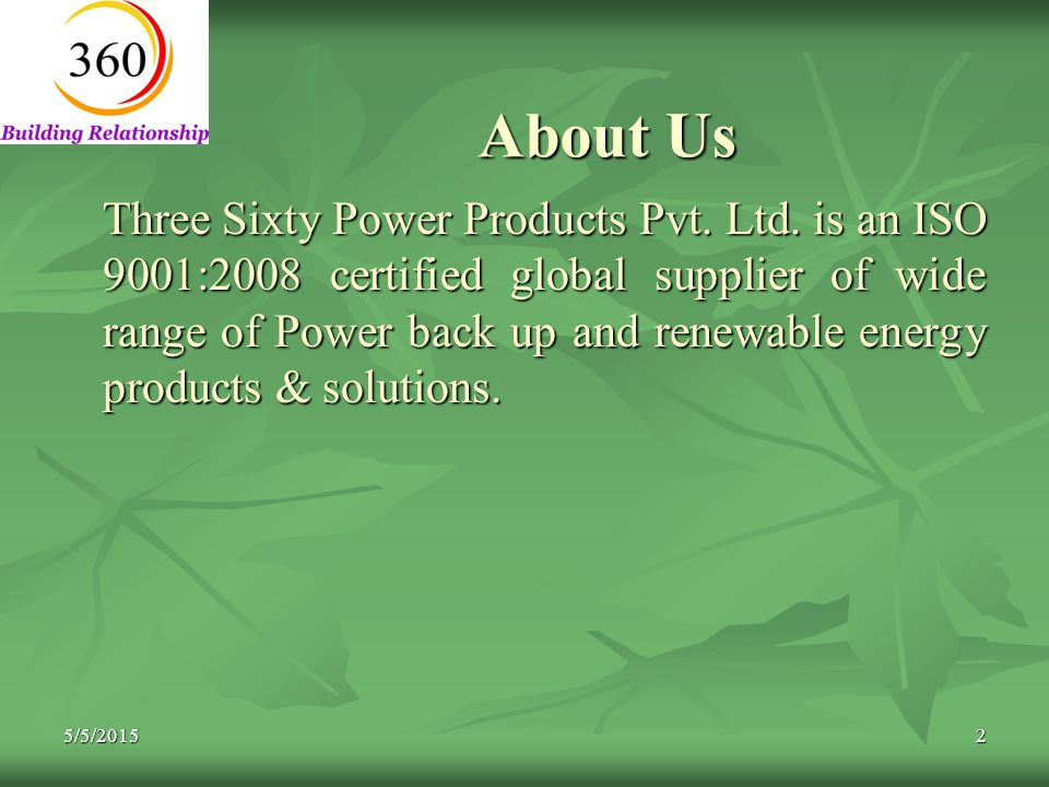 5/5/20152 About Us Three Sixty Power Products Pvt.