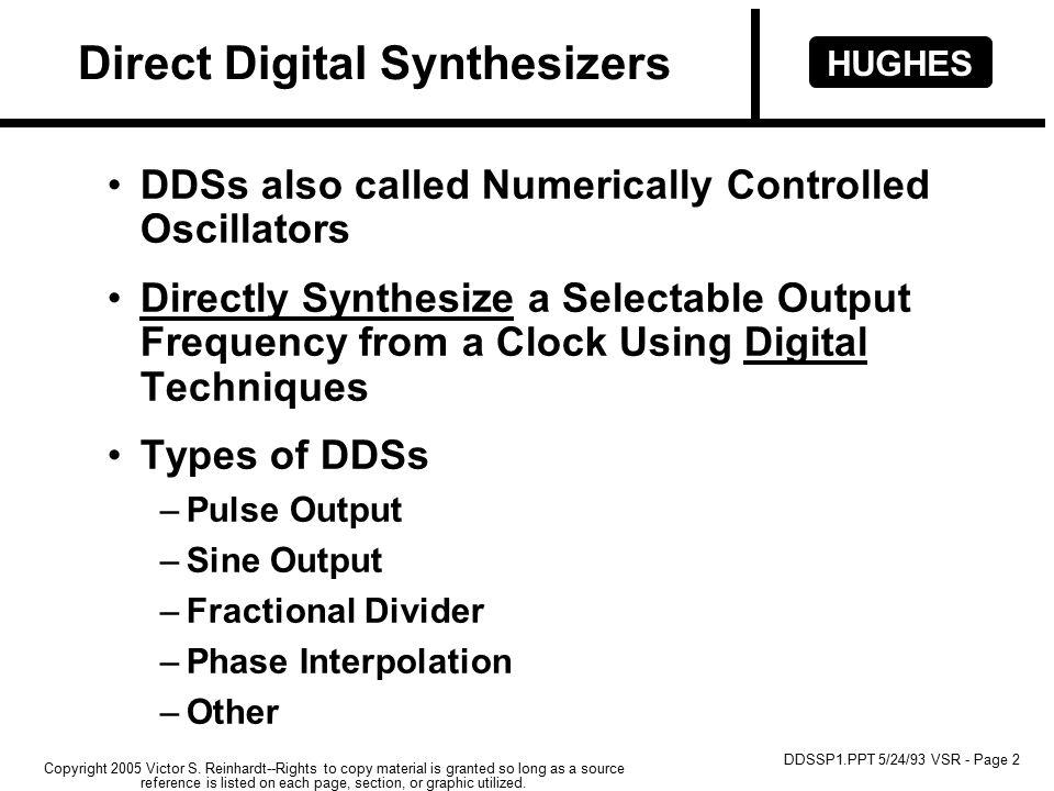 HUGHES DDSSP1.PPT 5/24/93 VSR - Page 2 Copyright 2005 Victor S.